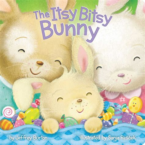a tiny itsy bitsy gift of an egg donor story books the itsy bitsy bunny book by jeffrey burton sanja