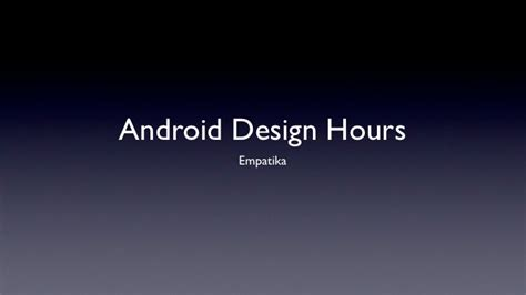 Android Hours android design hours