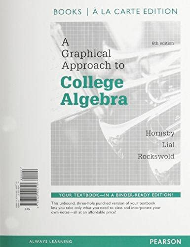 college algebra textbook package edition ebook isbn 9780321926463 a graphical approach to college