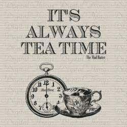 alice in wonderland mad hatter quote tea time print digital