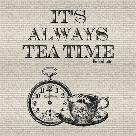 alice in wonderland mad hatter quote tea time by digitalthings