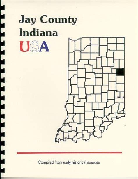 Jay County Indiana | the history of jay county indiana