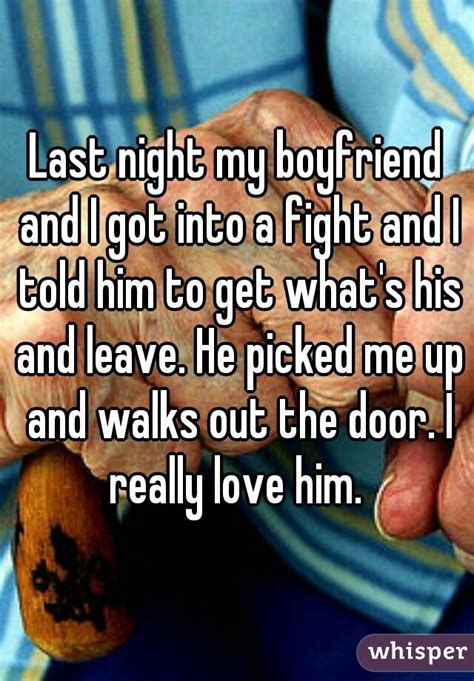 Do Relationship Really Last by Last My Boyfriend And I Got Into A Fight And I Told