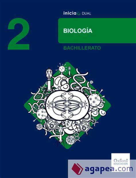 libro inicia dual biology and inicia dual biologia 2 186 bachillerato libro del alumno oxford university press espa 209 a s a