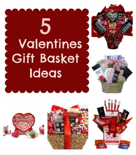 valentines gifts for ideas 5 valentines gift basket ideas mrs kathy king