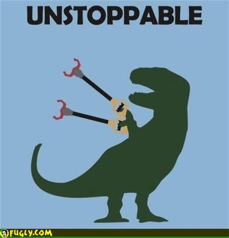 Unstoppable Meme - unstoppable trex fugly