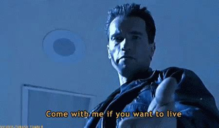 Come With Me Tailgate Ae The Look by Terminator Arnold Schwarzenegger Gif Terminator