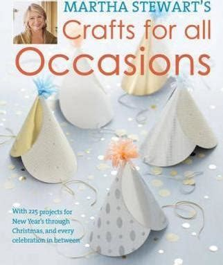 martha stewart christmas crafts for adults martha stewart s crafts for all occasions martha stewart 9781446301760