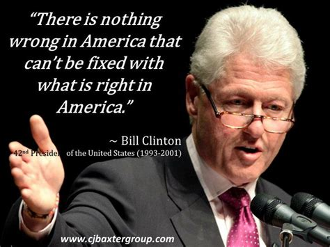 Quote Of The Day Bill Clinton On Americas Obsession With Dirt Second City Style Fashion by There Is Nothing Wrong In America That Can T Be Fixed