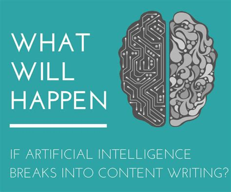 Artificial Intelligence Report Writing by What Will Happen If Artificial Intelligence Breaks Into Content Writing