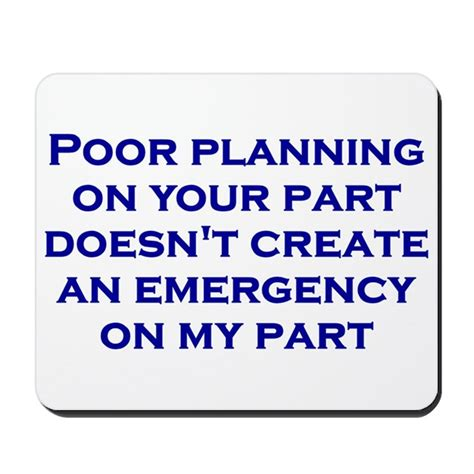 Home Decor Accessories Uk poor planning on your part mousepad by heythatspunny