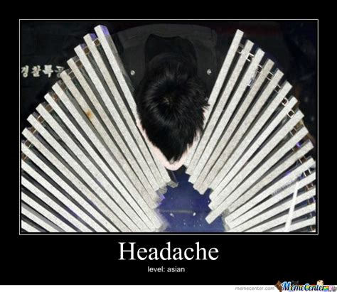 Headache Meme - asian headache by theallylicious meme center