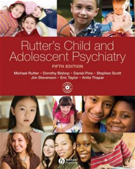 rutter s child and adolescent psychiatry books rutter s child and adolescent psychiatry by michael rutter