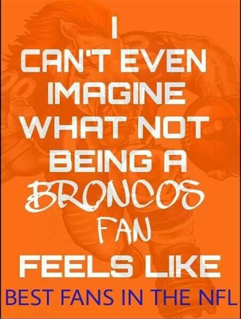 fans that feel like air i cant even imagine what not being a broncos fan feels