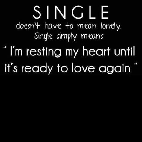 Single Quotes Quotes About Being Single And Lonely Quotesgram