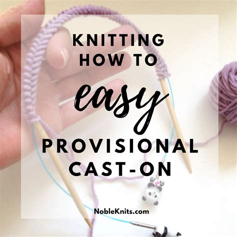 provisional cast on in knitting knitting how to easy provisional cast on nobleknits