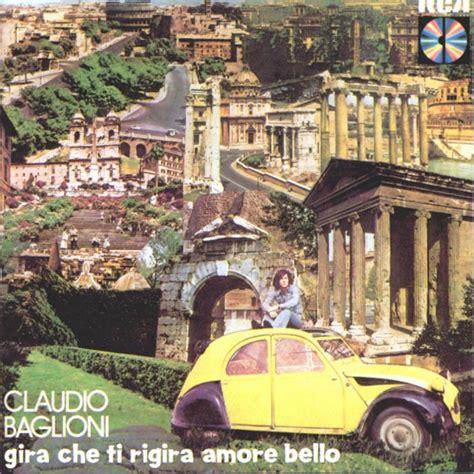 baglioni bello testo album gira ti rigira bello claudio baglioni