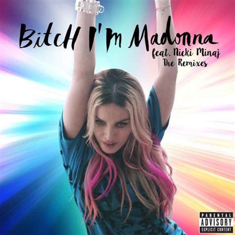 B Tch madonna releases five i m madonna remixes