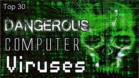 best virus top 30 dangerous computer viruses