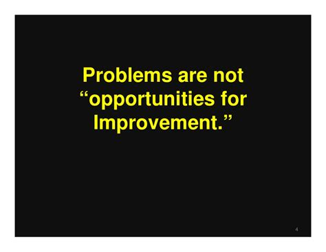 problems are not opportunities for improvement