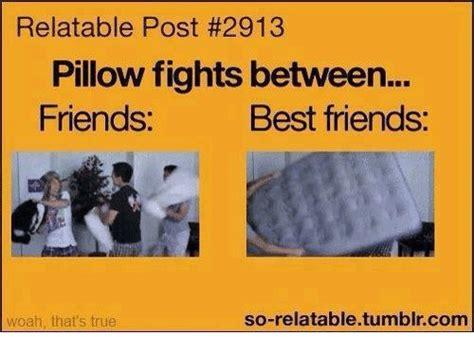 Pillow Fight Meme - 25 best memes about friends best friend friends best