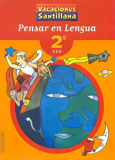vacaciones santillana lengua ortografa 8429407871 pensar en lengua 2 186 e s o vacaciones santillana santillana