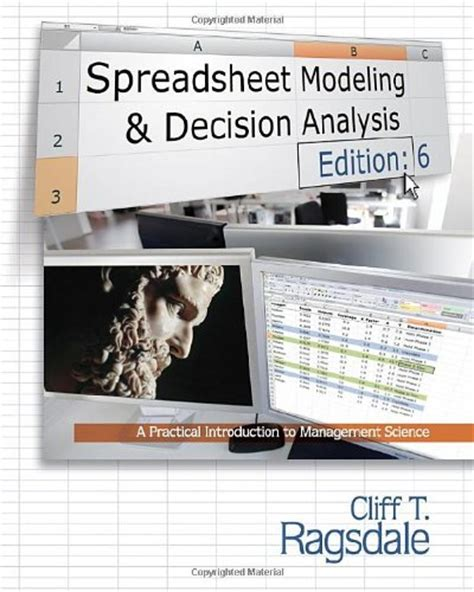 Spreadsheet Modeling And Decision Analysis by Spreadsheet Modeling And Decision Analysis 6th Edition