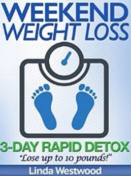 Weekend Detox Diets For Weight Loss by Weekend Weight Loss 3 Day Rapid Detox Lose Up To 10