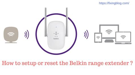 resetting wifi extender belkin fixingblog com lets fix your technical problem today