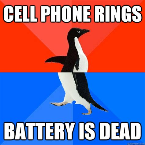 Dead Phone Meme - cell phone rings battery is dead socially awesome