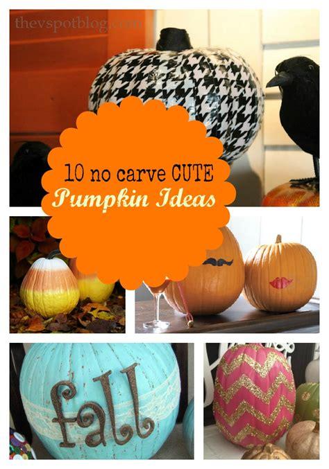 10 Easy No Carve Pumpkin 10 No Carve Pumpkin Ideas Things