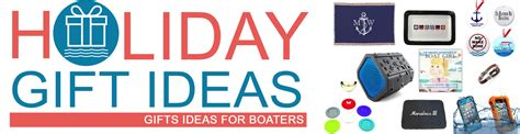 boater life online holiday gift guides ideas for boaters