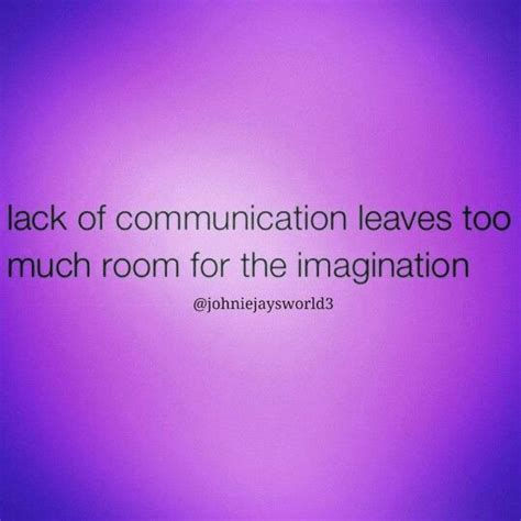 Misunderstanding In Communication Essays by 25 Best Communication Quotes On Work Quotes Communication And Food For Thought