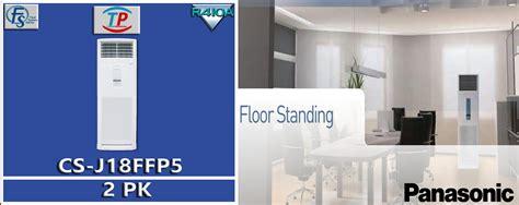 Ac Panasonic Floor Standing 5 Pk harga ac floor standing panasonic 2 pk cs j18ffp5