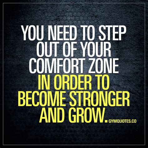quotes about stepping out of your comfort zone quote you need to step out of your comfort zone in order