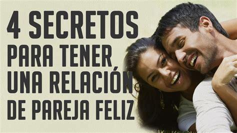 frases de mujeres divorciadas felices 4 secretos para tener una relaci 243 n de pareja feliz