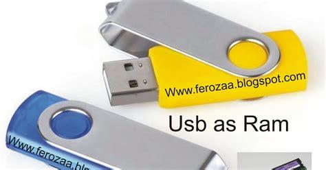 use usb drive as ram how to use pendrive as ram boost pc speed ferozaa