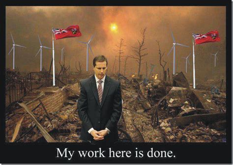 My Work Here Is Done Meme - dalton mcguinty s decisions and timing were all wrong