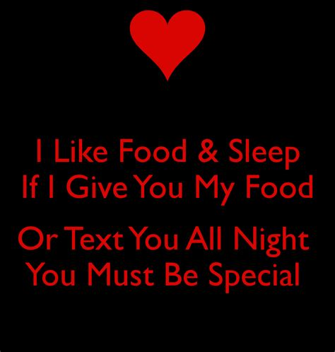 I Like Food And Sleep Meme - i like food sleep if i give you my food or text you all night you must be special poster