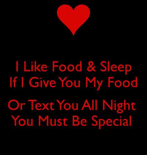 I Like Food And Sleep Meme - i like food sleep if i give you my food or text you all