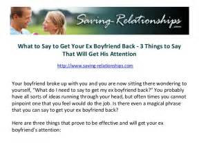 what to say to get your ex boyfriend back 3 things to say that will