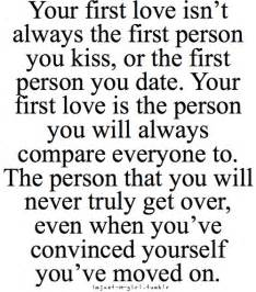 First love is the person you will always compare everyone to quote