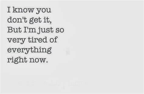 Tired Quotes (Moving On Quotes) 0238 1 I'm Just Tired Of Everything