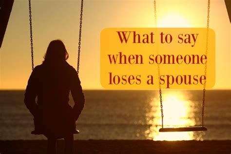 what to say when someone loses a what to say when someone loses a spouse