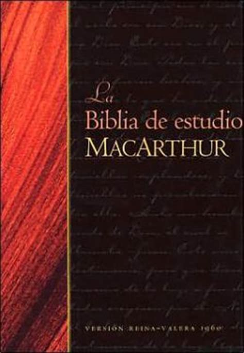 biblia de estudio macarthur rvr la biblia de estudio macarthur rvr 1960 by john macarthur 9780825415326 hardcover barnes