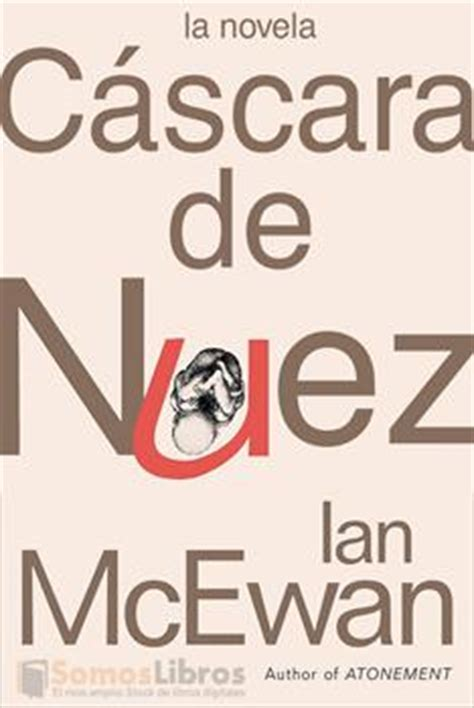 libro cscara de nuez panorama leer c 225 scara de nuez ian mcewan online leer libros online descarga y lee libros gratis