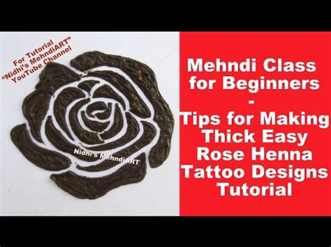 rose tattoo tutorial mehndi class for beginners tips for thick easy