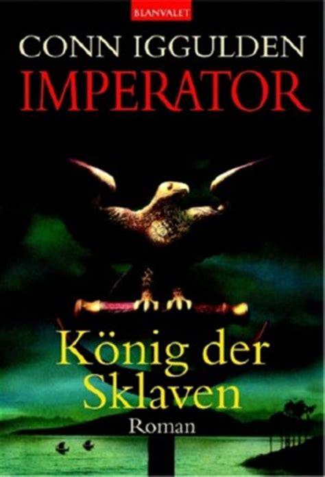 imperator books imperator k 246 nig der sklaven conn iggulden bei