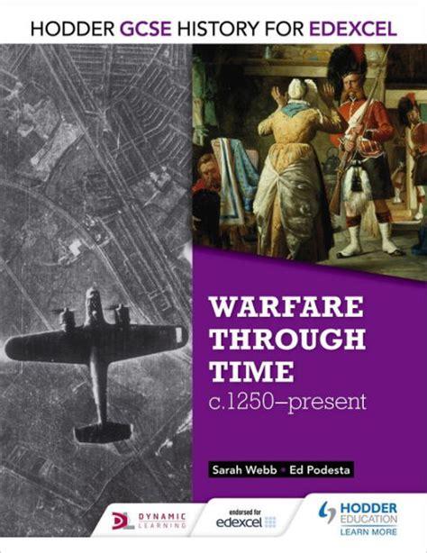 libro history for edexcel a hodder gcse history for edexcel warfare through time c1250 present by sarah webb ed podesta
