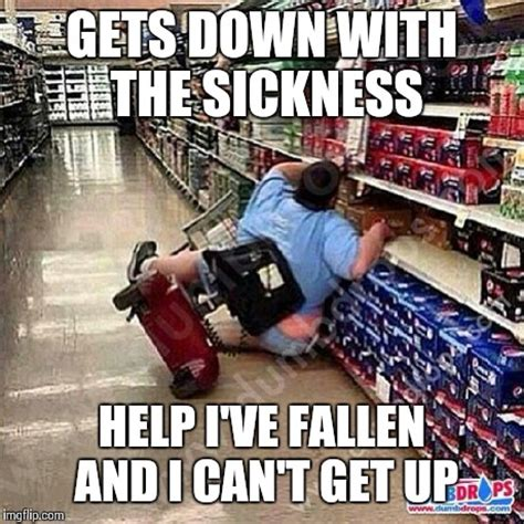 Help I Ve Fallen And I Cant Get Up Meme - down with the sickness meme memes